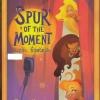 เจอกันที่จุดนัดฝัน (Spur of the Moment)