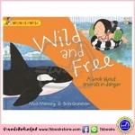 Franklin Watts WonderWise Informative Book : Wild and Free หนังสือชุดมหัศจรรย์ความรู้