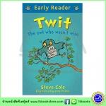 Orion Early Reader : Twit The Owl Who Wasn't Wise หนังสือเรื่องสั้นฝึกทักษะการอ่าน : ทวิทนกฮูกไม่ค่อยฉลาด