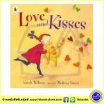 Sarah Wilson : Love and Kisses นิทานภาพ นิทานก่อนนอน แนวอบอุ่น จาก Walker
