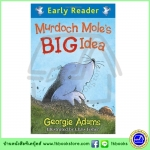 Orion Early Reader : Murdoch Mole's Big Idea หนังสือเรื่องสั้นฝึกทักษะการอ่านขั้นต้น : ไอเดียของตัวตุ่น