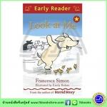 Orion Early Reader : Look at Me หนังสือเรื่องสั้นฝึกทักษะการอ่านขั้นต้น : มองดูฉันสิ
