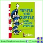 Dr. Seuss : Yertle The Turtle And Other Stories หนังสือนิทาน ดร.ซูสส์ ปกอ่อนเล่มกลาง