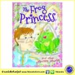 The Frog Princess and other Princess Stories : เจ้าหญิงกบและนิทานเจ้าหญิง 4 เรื่องในเล่มเดียว