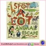 Look and Find : Spot A Lot Animal Escape หนังสือภาพซ่อนหา มองหาสัตว์ต่างๆกันดีกว่า