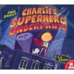 Charlie's Superhero Underpants by Paul Bright & Lee Wildish นิทานภาพ กางเกงในซุปเปอร์ฮีโร่ของชาร์ลี่
