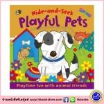 Baby Board Book : Hide and Seek Touch and Feel : Playful Pets บอร์ดบุ๊คส์ซ่อนหา สัตว์เลี้ยงแสนรัก