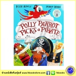 Peter Bently : Polly Parrot Picks A Pirate นิทานภาพ นกแก้วพอลลี่เลือกโจรสลัด