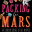 Mary Roach : Packing for MARS : The curious science of life in space : The international bestseller thumbnail 2