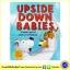 Jeanne Willis : Upside Down Babies นิทานปกแข็ง เนื้อหาเกี่ยวกับการมองโลกในแง่ดี (who's in the loo) thumbnail 1