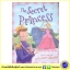 The Secret Princess and other Princess Stories : เจ้าหญิงแห่งความลับ และนิทานเจ้าหญิง 4 เรื่องในเล่มเดียว thumbnail 1