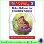 Disney Learning : Level 3 : Tinker Bell and the Friendship Garden หนังสือหัดอ่านดิสนีย์ ทิงเกอเบลล์และสวนมิตรภาพ