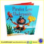 Claire Freedman & Ben Cort : Pirates Love Underpants หนังสือปกแข็ง ซีรีย์ Underpants