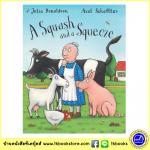 Julia Donaldson & Axel Scheffler : A Squash and a Squeeze นิทานของจูเลีย ผู้แต่ง The Gruffalo