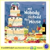 ...and Nobody Noticed the Mouse นิทานปกอ่อนเล่มโต ไม่มีใครสังเกตเห็นหนูเลย