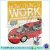 Miles Kelly : How Things Work - the inside story on how 150 machines work เครื่องกลต่างๆทำงานอย่างไร