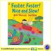 Nick Sharratt & Sue Heap : Faster Faster! Nice and Slow! : ซีรีย์นิทาน นิค ชารัรัทท์ และ ซู ฮีพ