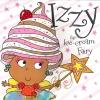 Izzy The Ice Cream Fairy : อิซซี่นางฟ้าไอศครีม
