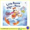 Little Ronnie and Magic the Horse รอนนี่น้อยและม้าวิเศษ หนังสือภาพปกอ่อน นิทานภาพ หนังสือเด็ก