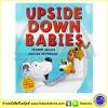 Jeanne Willis : Upside Down Babies นิทานปกแข็ง เนื้อหาเกี่ยวกับการมองโลกในแง่ดี (who's in the loo)