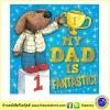 My DAD is fantastic! พ่อของฉันเยี่ยมที่สุดเลย A Touching Tale to Share เรื่องราวอบอุ่นสำหรับแบ่งปัน