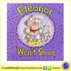 Julie Gassman : Eleanor Wont Share นิทานปกอ่อน เสริมสร้างลักษณะนิสัยแบ่งปัน