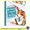 Peter Bently : Bunny Loves to Write : นิทานภาพ กระต่ายชอบเขียนหนังสือ ปีเตอร์ เบนท์ลี่ จาก Shark in the Dark