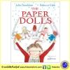 Julia Donaldson & Rebecca Cobb : The Paper Dolls นิทานของจูเลีย ผู้แต่งเรื่อง The Gruffalo