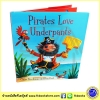 Claire Freedman & Ben Cort : Pirates Love Underpants หนังสือปกแข็ง ซีรีย์ Underpants