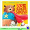 OUP Carrie Weston & Tim Warnes : Boris Saves the Show นิทานจากสำนักพิมพ์ออกซ์ฟอร์ด บอริสช่วยการแสดง
