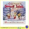 My First Treasury Of Snowy Tales : รวมนิทานประทับใจ ธีมฤดูหนาว 15 เรื่อง หนังสือปกแข็ง
