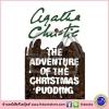 Agatha Christie : The Adventure of The Christmas Pudding นิยายแนวสืบสวนสอบสวน ของอากาธา คริสตี้ Poirot
