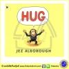 Jez Alborough : Hug นิทานภาพ ปกอ่อน เจส กอด ลูกลิงชิมแปนซีตามหาอ้อมกอด นิทานอบอุ่น