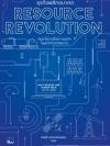 ธุรกิจพลิกอนาคต: ค้นหาโอกาสใหม่ทางธุรกิจ ในยุควิกฤตทรัพยากร (Resource Revolution)