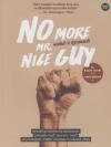 พอกันที !! ผู้ชายแสนดี (No More Mr. Nice Guy)