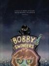 STORIES OF BOBBY SWINGERS AFTERLIFE DIARIES บันทึกจากโลกหลังความตาย ของบ็อบบี้ สวิงเกอร์ส
