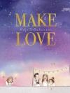 MAKE LOVE ทำรักให้เป็นสีนวลตา