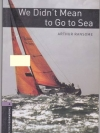 We Didn't Mean to Go to Sea By Arthur Ransome (Oxford Bookworms Level 4)
