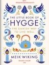 ฮุกกะ ปรัชญาความสุขฉบับเดนมาร์ก (The Little Book of HYGGE)