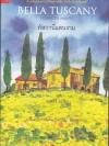ทัสกานี่แสนงาม (Bella Tuscany: The Sweet Life in Italy)
