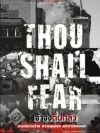 THOU SHALL FEAR: เจ้าจงตื่นกลัว การก่อการร้าย ความรุนแรง และการครอบงำ