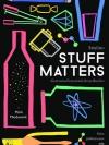 วัสดุนิยม เรื่องราวชวนทึ่งของสารพันวัตถุเปลี่ยนโลก (Stuff Matters)