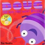 Sue Hendra : Doug The Bug That Went Boing นิทานภาพปกอ่อน โด แมลงน้อย จากผู้แต่ง ปลาแบรี่