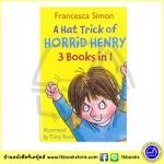 Francesca Simon : A Hat Trick Of Horrid Henry- 3 Books in 1 รวมฮอริด เฮนรี่ 3 เล่มในเล่มเดียว