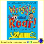 Julia Donaldson & Nick Sharratt : Wriggle and Roar! Rhymes to join in with นิทานของจูเลีย ผู้แต่ง The Gruffalo