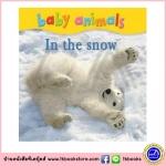 Baby Board Book : Baby Animals in the Snow บอร์ดบุ๊คส์ปกบุนิ่ม รูปภาพ ลูกสัตว์ในหิมะ