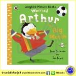 Ladybird Picture Books : Worried Arthur : The Big Match นิทานเลดี้เบิร์ด อาร์เธอร์ เพนกวินจอมกังวล