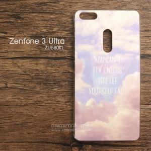 เคส Zenfone 3 Ultra (ZU680KL) เคสแข็งพิมพ์ลาย แบบที่ 3 You can't fly unless You let yourself fall