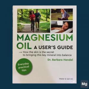 หนังสือ Magnesium oil, A user's guide (Dr. Barbara Hendel)
