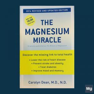 หนังสือ The Magnesium Miracle (Dr. Carolyn Dean, M.D., N.D.)